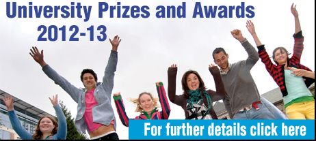 Button which reads: University Prizes and Awards 2012-13. For further details click here.