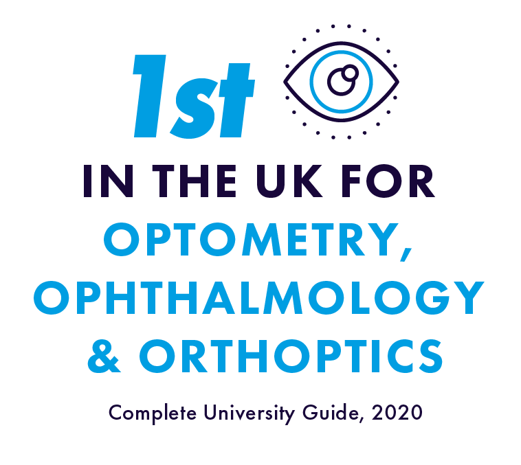Ranked #2 in the UK for Optometry - The Complete University Guide 2019